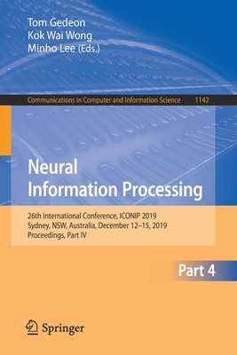 Neural Information Processing: 26th International Conference, Iconip 2019, Sydney, Nsw, Australia, December 12-15, 2019, Proceedings, Part IV-cover