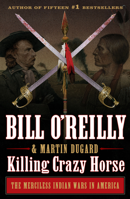 Killing Crazy Horse: The Merciless Indian Wars in America-cover