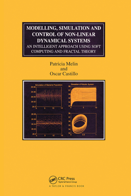 Modelling, Simulation and Control of Non-Linear Dynamical Systems: An Intelligent Approach Using Soft Computing and Fractal Theory-cover