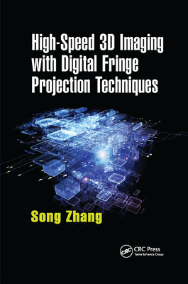 High-Speed 3D Imaging with Digital Fringe Projection Techniques-cover