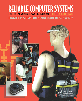 Reliable Computer Systems: Design and Evaluation, Third Edition