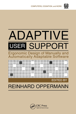 Adaptive User Support: Ergonomic Design of Manually and Automatically Adaptable Software-cover