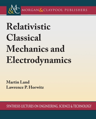 Relativistic Classical Mechanics and Electrodynamics