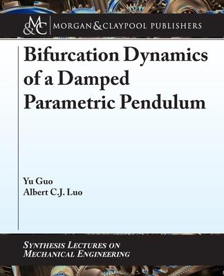 Bifurcation Dynamics of a Damped Parametric Pendulum-cover
