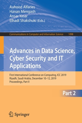 Advances in Data Science, Cyber Security and It Applications: First International Conference on Computing, ICC 2019, Riyadh, Saudi Arabia, December 10-cover