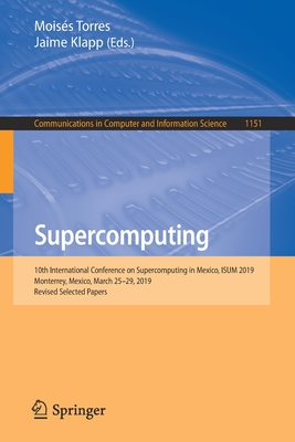 Supercomputing: 10th International Conference on Supercomputing in Mexico, Isum 2019, Monterrey, Mexico, March 25-29, 2019, Revised Se-cover