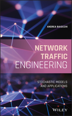 Network Traffic Engineering: Stochastic Models and Applications-cover