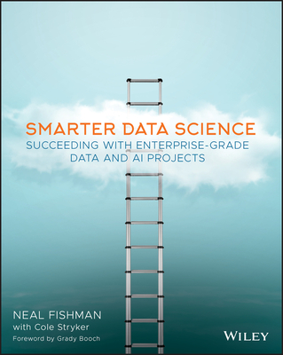 Smarter Data Science: Succeeding with Enterprise-Grade Data and AI Projects-cover
