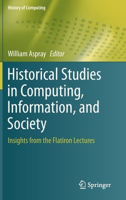 Historical Studies in Computing, Information, and Society: Insights from the Flatiron Lectures-cover