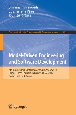 Model-Driven Engineering and Software Development: 7th International Conference, Modelsward 2019, Prague, Czech Republic, February 20-22, 2019, Revise-cover