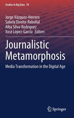 Journalistic Metamorphosis: Media Transformation in the Digital Age