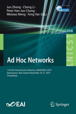 Ad Hoc Networks: 11th Eai International Conference, Adhocnets 2019, Queenstown, New Zealand, November 18-21, 2019, Proceedings-cover