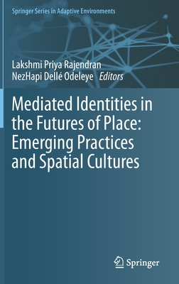 Emerging Identities in the Futures of Place: Media, Space and Culture