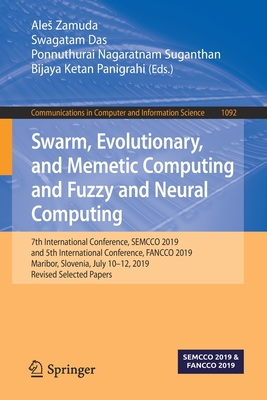 Swarm, Evolutionary, and Memetic Computing and Fuzzy and Neural Computing: 7th International Conference, Semcco 2019, and 5th International Conference-cover