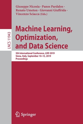 Machine Learning, Optimization, and Data Science: 5th International Conference, Lod 2019, Siena, Italy, September 10-13, 2019, Proceedings-cover