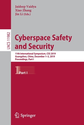 Cyberspace Safety and Security: 11th International Symposium, CSS 2019, Guangzhou, China, December 1-3, 2019, Proceedings, Part I-cover