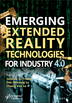 Emerging Extended Reality Technologies for Industry 4.0: Early Experiences with Conception, Design, Implementation, Evaluation and Deployment-cover