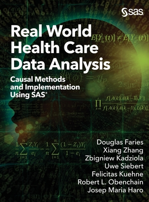 Real World Health Care Data Analysis: Causal Methods and Implementation Using SAS-cover