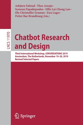 Chatbot Research and Design: Third International Workshop, Conversations 2019, Amsterdam, the Netherlands, November 19-20, 2019, Revised Selected P-cover
