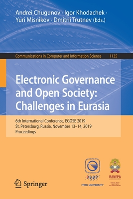 Electronic Governance and Open Society: Challenges in Eurasia: 6th International Conference, Egose 2019, St. Petersburg, Russia, November 13-14, 2019,