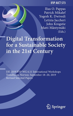 Digital Transformation for a Sustainable Society in the 21st Century: I3e 2019 Ifip Wg 6.11 International Workshops, Trondheim, Norway, September 18-2-cover