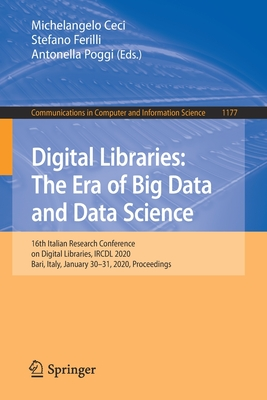 Digital Libraries: The Era of Big Data and Data Science: 16th Italian Research Conference on Digital Libraries, Ircdl 2020, Bari, Italy, January 30-31-cover