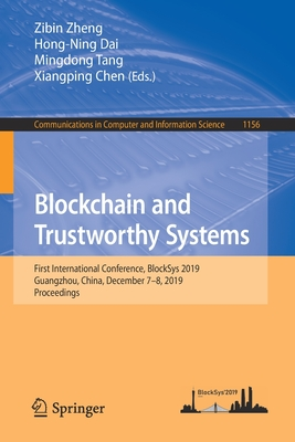 Blockchain and Trustworthy Systems: First International Conference, Blocksys 2019, Guangzhou, China, December 7-8, 2019, Proceedings