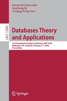 Databases Theory and Applications: 31st Australasian Database Conference, Adc 2020, Melbourne, Vic, Australia, February 3-7, 2020, Proceedings-cover