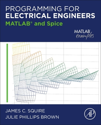 Programming for Electrical Engineers: MATLAB and Spice-cover
