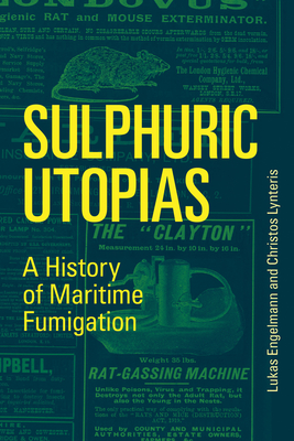 Sulphuric Utopias: A History of Maritime Fumigation-cover