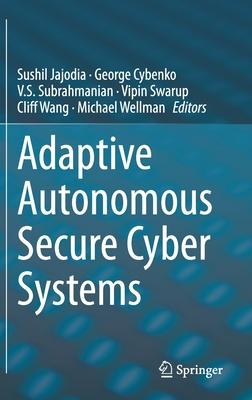 Adaptive Autonomous Secure Cyber Systems-cover