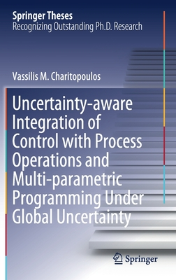 Uncertainty-Aware Integration of Control with Process Operations and Multi-Parametric Programming Under Global Uncertainty-cover