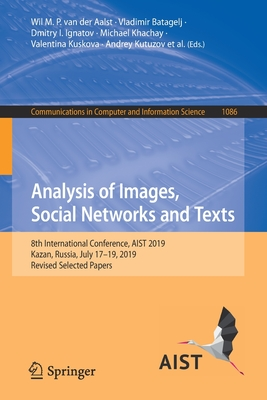 Analysis of Images, Social Networks and Texts: 8th International Conference, Aist 2019, Kazan, Russia, July 17-19, 2019, Revised Selected Papers-cover