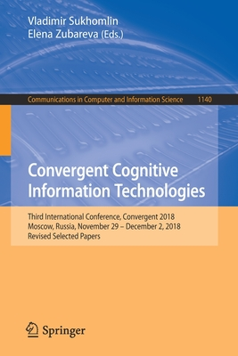 Convergent Cognitive Information Technologies: Third International Conference, Convergent 2018, Moscow, Russia, November 29 - December 2, 2018, Revise-cover