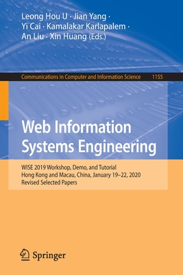 Web Information Systems Engineering: Wise 2019 Workshop, Demo, and Tutorial, Hong Kong and Macau, China, January 19-22, 2020, Revised Selected Papers-cover