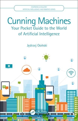Cunning Machines: Your Pocket Guide to the World of Artificial Intelligence-cover