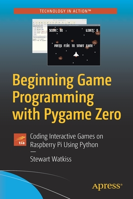 Beginning Game Programming with Pygame Zero: Coding Interactive Games on Raspberry Pi Using Python (Paperback)-cover
