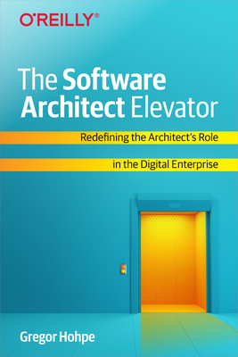 The Software Architect Elevator: Redefining the Architect's Role in the Digital Enterprise-cover