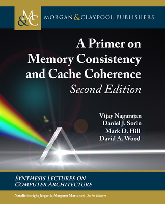 A Primer on Memory Consistency and Cache Coherence: Second Edition-cover