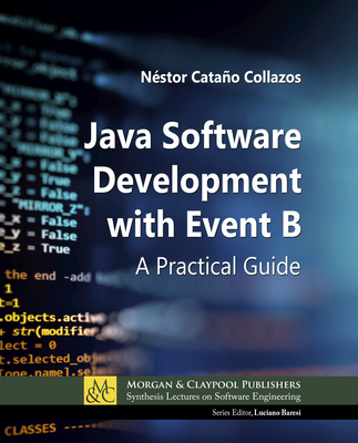 Java Software Development with Event B: A Practical Guide-cover