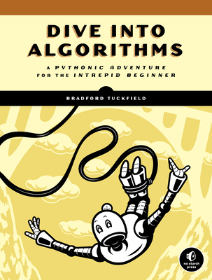Dive Into Algorithms: A Pythonic Adventure for the Intrepid Beginner-cover