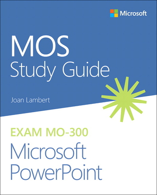 Mos Study Guide for Microsoft PowerPoint Exam Mo-300-cover