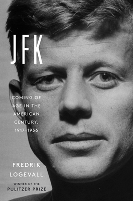 JFK: Coming of Age in the American Century, 1917-1956-cover