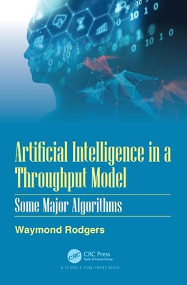 Artificial Intelligence in a Throughput Model: Some Major Algorithms: Some Major Algorithms-cover