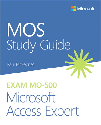 Mos Study Guide for Microsoft Access Expert Exam Mo-500-cover