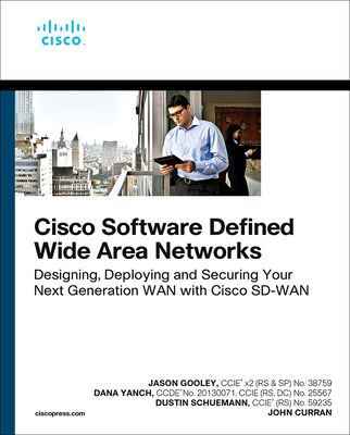 Cisco Software-Defined Wide Area Networks: Designing, Deploying and Securing Your Next Generation WAN with Cisco Sd-WAN-cover