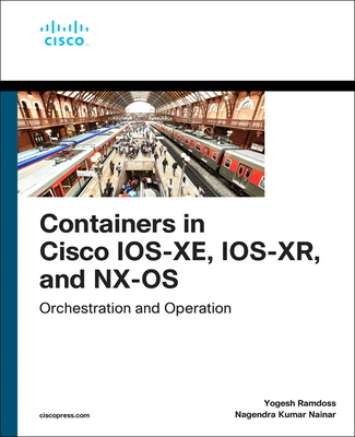 Containers in Cisco Ios-Xe, Ios-Xr, and Nx-OS: Orchestration and Operation-cover