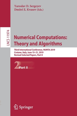 Numerical Computations: Theory and Algorithms: Third International Conference, Numta 2019, Crotone, Italy, June 15-21, 2019, Revised Selected Papers,-cover