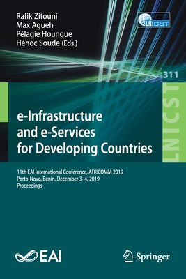 E-Infrastructure and E-Services for Developing Countries: 11th Eai International Conference, Africomm 2019, Porto-Novo, Benin, December 3-4, 2019, Pro-cover
