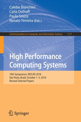 High Performance Computing Systems: 19th Symposium, Wscad 2018, São Paulo, Brazil, October 1-3, 2018, Revised Selected Papers